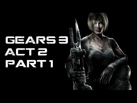 GEARS OF WAR 3 - ACT 2 - PART 1 - 1080p - GAMEPLAY - CAMPAIG