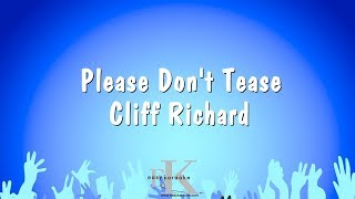 Please Don't Tease - Cliff Richard (Karaoke Version)