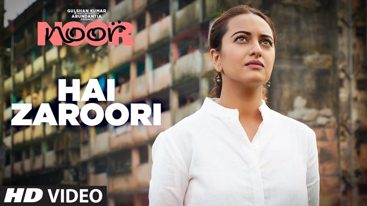 Download Hai Zaroori Video Song | NOOR | Sonakshi Sinha | Prakriti Kakar | Amaal Mallik | T-Series