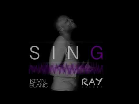 Kevin Blanc Feat Ray Jahden - Sing