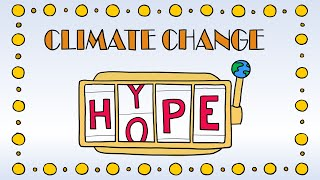 Climate Change: Hype or Hope?
