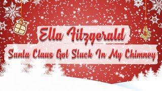 Ella Fitzgerald - Santa Claus Got Stuck In My Chimney // Christmas Essentials