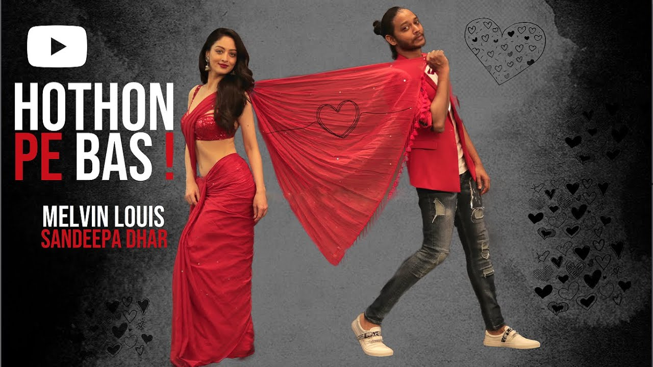 Hothon Pe Bas | Melvin Louis ft. Sandeepa Dhar