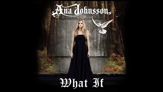 Watch Ana Johnsson What If video