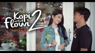 Kopi Untuk Flowi 2 - Short Movie - (Chapter #1)