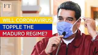 How coronavirus is putting a strain on Maduro's regime in Venezuela | FT