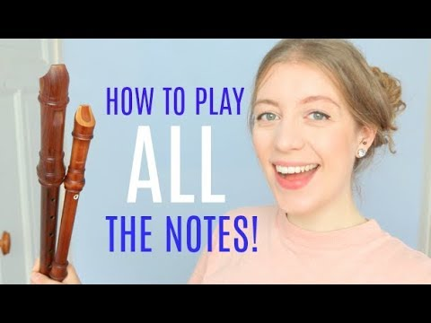 How to play ALL the notes on the recorder!  Team Recorder
