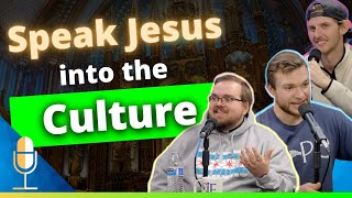 Speak Jesus into the Culture w/ Fr. Dominic Clemente | CLP 13