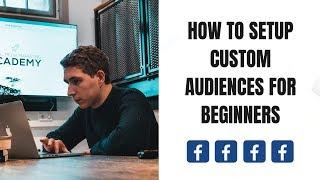 كيفية إنشاء و إعداد Facebook Ad الجماهير المخصصة (البرنامج التعليمي للمبتدئين)