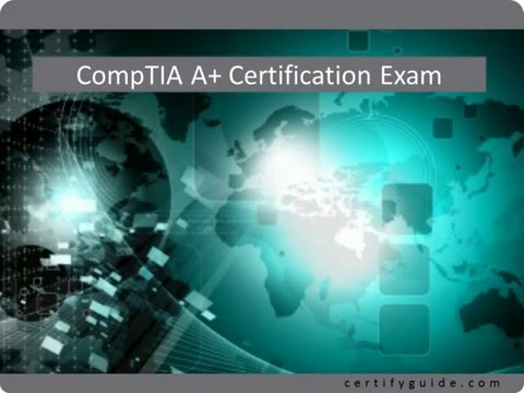 220-901: CompTIA A+ Certification Exam - CertifyGuide Exam Video Training