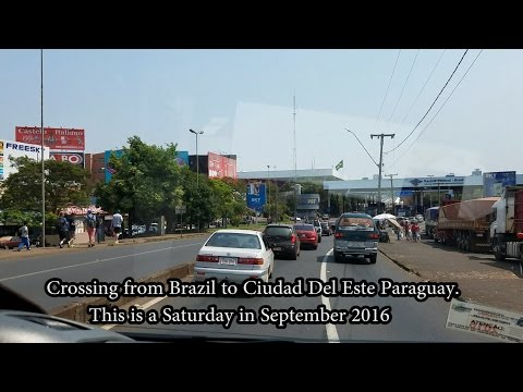 Immigration How to cross Paraguay border from Brazil. Ciudad Del Este from Foz Do Iguacu - Sep 2016
