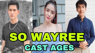 Thai Drama 2020 - So Wayree - Cast Real Ages - FK creation