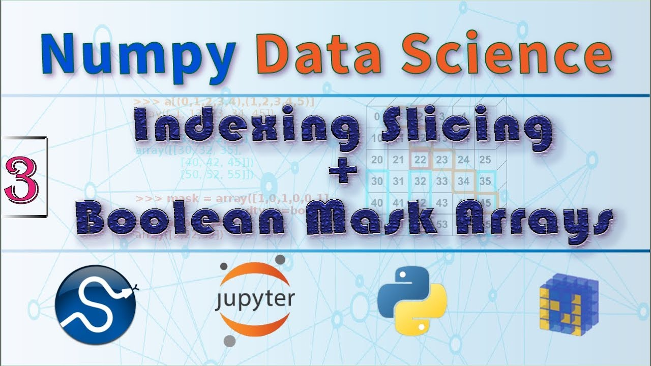 NumPy Indexing and Slicing Arrays, Boolean Mask Arrays , Numpy Python Data  Science