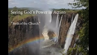 7 June 2020: The birth of the church (Seeing God's Power in Action Series)