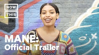 MANE: Where Hair Meets Culture – Official Trailer | NowThis thumbnail