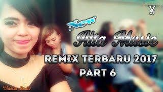 Alta Music Terbaru 2017 Video Remix Part 6 Orgen Lampung