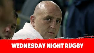 WEDNESDAY NIGHT RUGBY w/ Keith Wood | LIVE