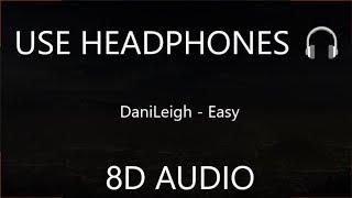 DaniLeigh - Easy ( 8D Audio) 🎧