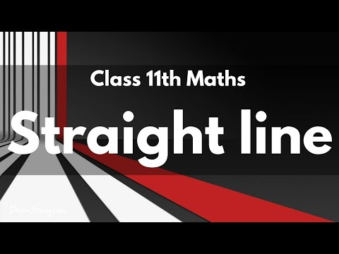 Straight line: Class 11 XI | IIT-JEE | Mathematics | Video Lecture in hindi