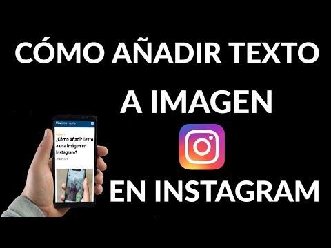 ¿Cómo Añadir Texto a una Imágen en Instagram?