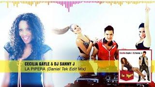 Cecilia Gayle, DJ Sanny J - La Pipera - Daniel Tek Edit Mix