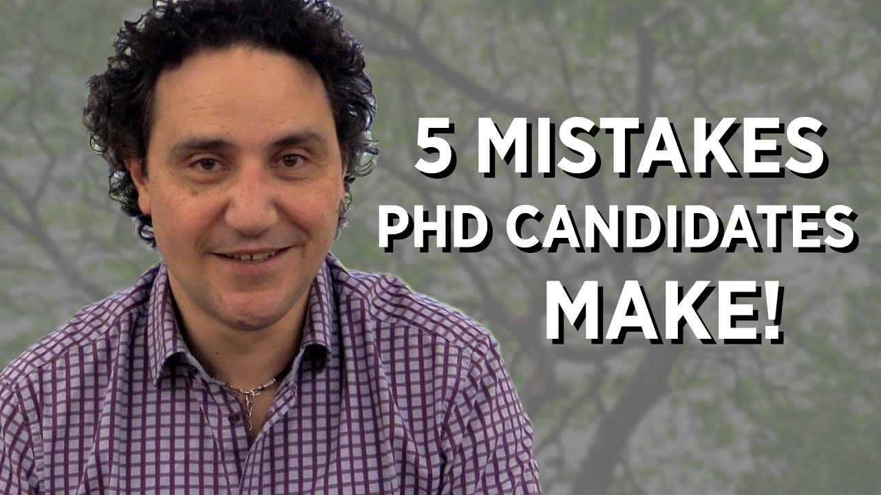 5 Mistakes PhD Candidates Make! - YouTube
