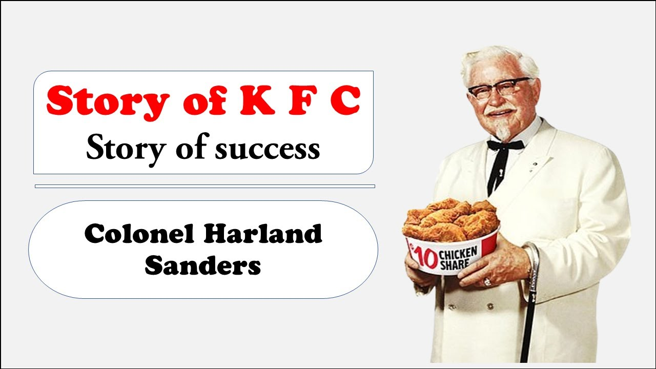 Story of Colonel Sanders founder of KFC   Colonel Harland Sanders Biography    motivational - YouTube
