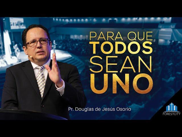 10/12/2019 Para que TODOS sean UNO - Pr. Douglas de Jesús Osorio