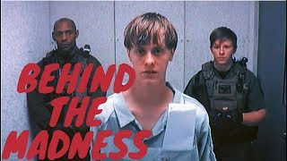Behind The Madness:Dylann Roof (documentary)