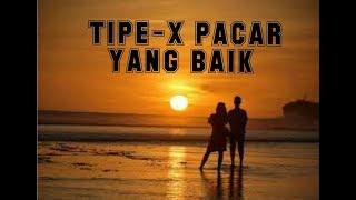 Download TIPE-X PACAR YANG BAIK #LIRIK