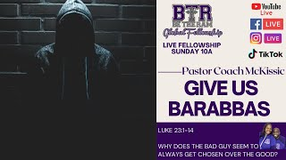 Give Us Barabbas // Why we choose bad over good // Election 2020 // Pastor Coach McKissic