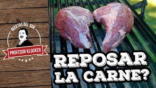 ¿Sirve Reposar la Carne? parte 1 - Mitos de la Parrilla