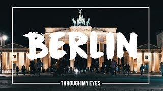 BERLIN - Through My Eyes [4K]