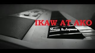Moira & Jayson - Ikaw at Ako (piano cover)