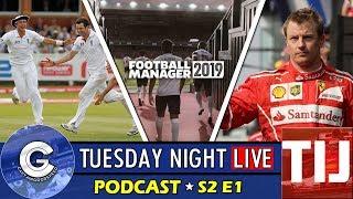Tuesday Night Live Podcast | S2 E1 : FM19 PLANS & PREVIEW, ENGLAND TEST SQUAD & KIMI RAIKKONEN