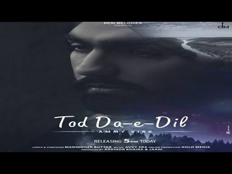 tod-da-e-dil-(official-video-song)-|-ammy-virk-ft.-maninder-buttar-|-new-latest-panjabi-song-2020