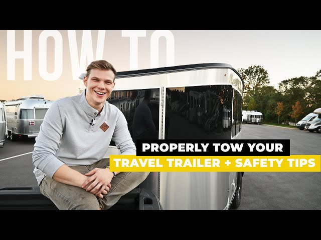 RV Towing 101: How To Properly and Safely Tow Your Airstream Travel Trailer