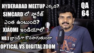 Tech Q&A 64 Hyderabad Meetup,simcard storage,optical vs digital zoom,mobile related questions etc
