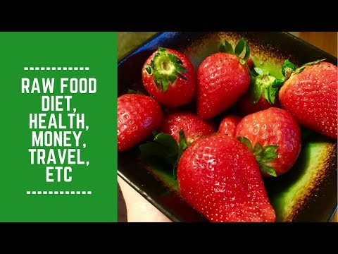 Raw Food Diet, Health, Money, Travel, Etc: What's Holding you Back