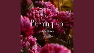 Provided to YouTube by avex trax Burning up · Chiaki Ito Burning up ℗ avex entertainment INC. Released on: 2019-08-12 Composer: KEN for 2SOUL MUSIC ...