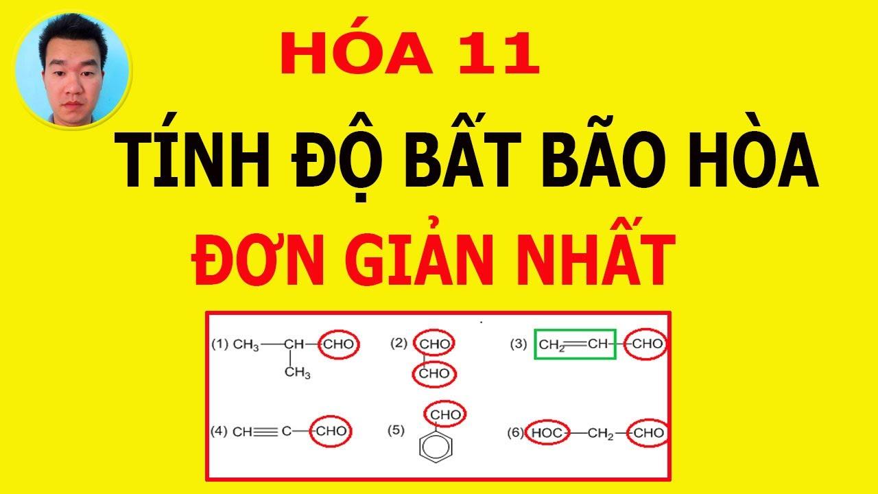 Hóa học 11. Độ bất bão hòa[Số liên kết pi + vòng]