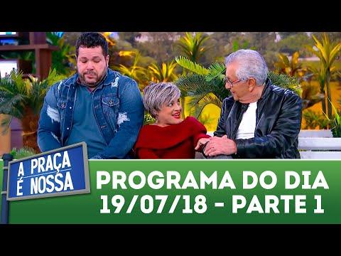 A Praça é Nossa (19/07/18) | Parte 1