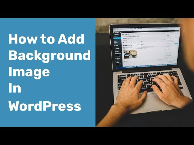 How to Add a Background Image in WordPress Theme  2018