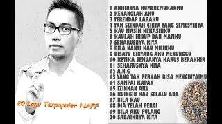 Gambar cover NAFF Full Album - 20 Lagu Terpopuler - Full HD (Original Songs)