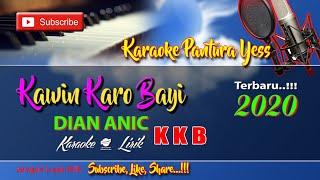 Download Karaoke KAWIN KARO BAYI hits Terbaru Dian Anic  2020 full lirik