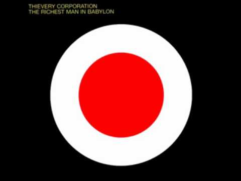 The Richest Man In Babylon   Thievery Corporation Full Album