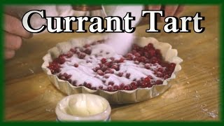 Red Currant Tart - 18th Century Cooking S4E10
