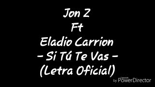 Jon Z Ft Eladio Carrion - Si Tú Te vas  (Letra Oficial)