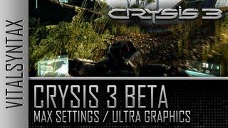 Crysis 3 Beta PC Max Settings / Ultra Graphics 1080p