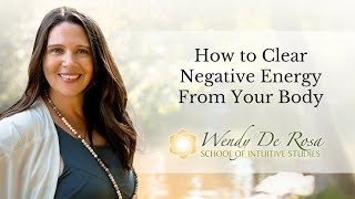 How to Clear Negative Energy From Your Body